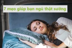 7 mẹo giúp bạn ngủ thật sướng